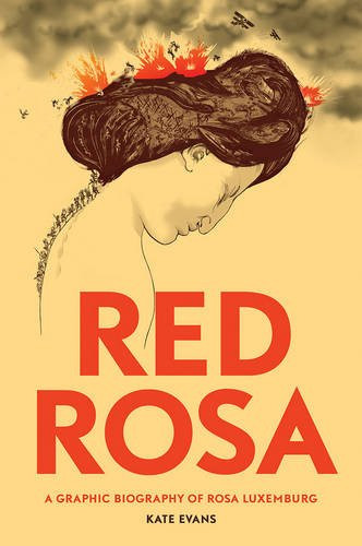 Red Rosa: A Graphic Biography of Rosa Luxemburg - Kate Evans