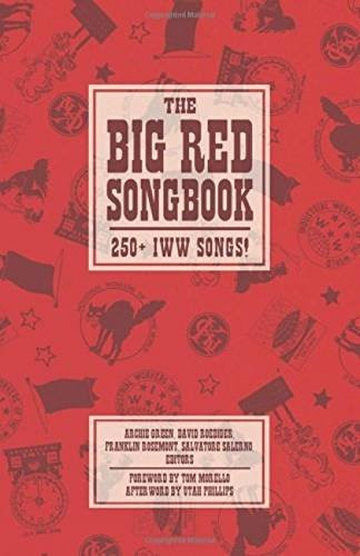 Big Red Songbook, The : 250+ IWW Songs! - Archie Green