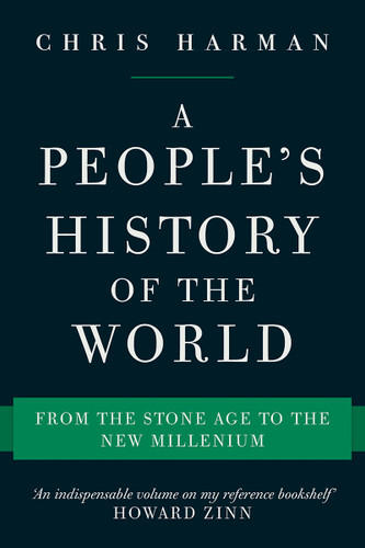 A People's History of the World: From the Stone Age to the New Millennium - Chris Harman