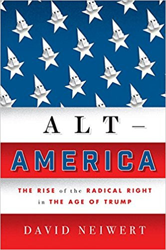 Alt-America: The Rise of the Radical Right in the Age of Trump (Hardback)