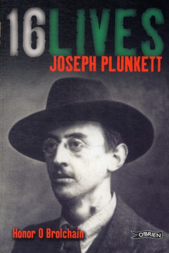 Joseph Plunkett: 16 Lives