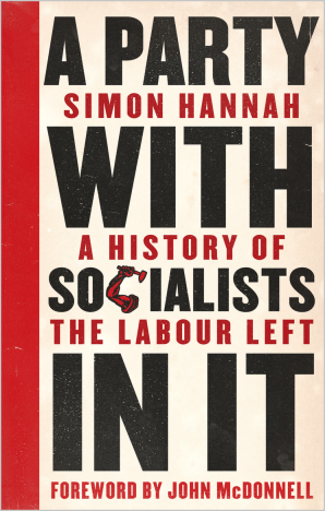 A Party with Socialists in It A History of the Labour Left