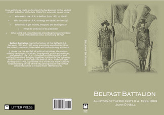 Belfast Battalion: A history of the Belfast I.R.A 1922-1969