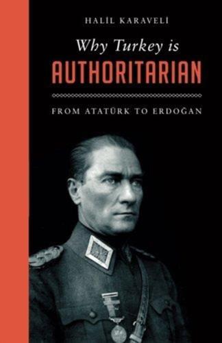 Why Turkey is Authoritarian : From Ataturk to Erdogan