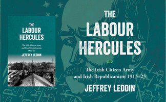 The 'Labour Hercules': The Irish Citizen Army and Irish Republicanism, 1913–23