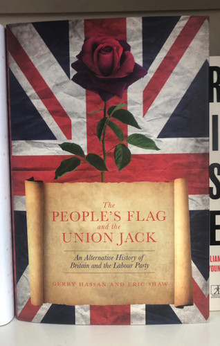 The People's Flag and the Union Jack An Alternative History of Britain and the Labour Party