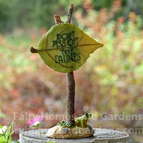 "Miniature Fairy Sign proclaiming ""Don't Piss Off the Fairies""."