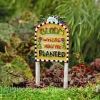 "Miniature ""Bloom Where You Are Planted"" Sign"