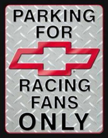 Metal - Tin Sign CHEVROLET RACING FANS Parking Garage Man Cave Sign