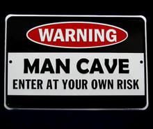Metal - Tin 3-D Embossed Sign WARNING - MAN CAVE Enter At Own Risk