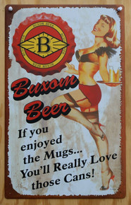 Metal - Tin Sign Buxom Beer - Love Those Cans Garage Man Cave Bar Sign