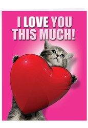 J1644VD - Love You This Much Cat: Jumbo Printed Card
