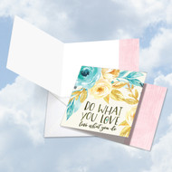 Words Of Encouragement - What You Love, Printed Square-Top Blank Note Card - CQ4979HFRB