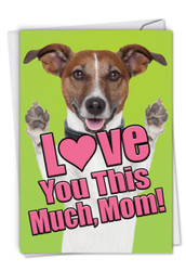 Dog Love You This Much, Printed Mother's Day Note Card - C6611FMDG