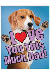 J6611DFD - Dog Love You This Much: Over-sized Paper Card
