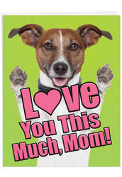 J6611FMD - Dog Love You This Much: Jumbo Note Card