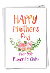 From Mom's Favorite Child, Printed Mother's Day Greeting Card - C6766MDG