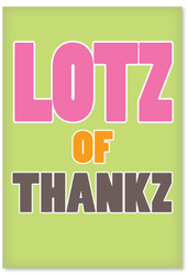 C1446TY - Lotz Of Thankz Thank You Funny Greeting Card: Greeting Card