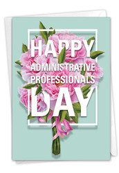Flowers For Administrative Professionals From All, Printed Administrative Professionals Day Greeting Card - C5747APG
