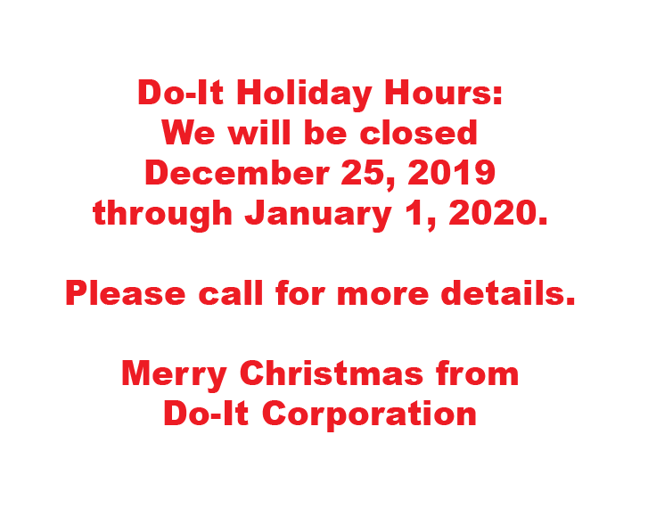 Do-It Christmas Hours: Closed December 25, 2019 to January 2, 2020