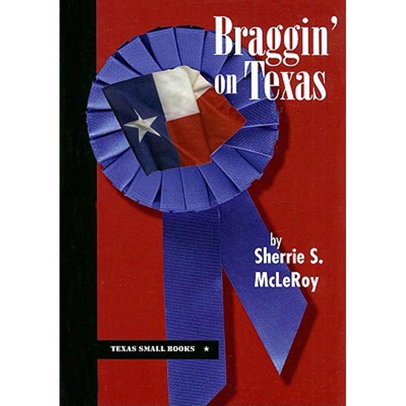 """Braggin' on Texas"""