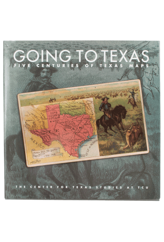 """Going To Texas: Five Centuries of Texas Maps"""