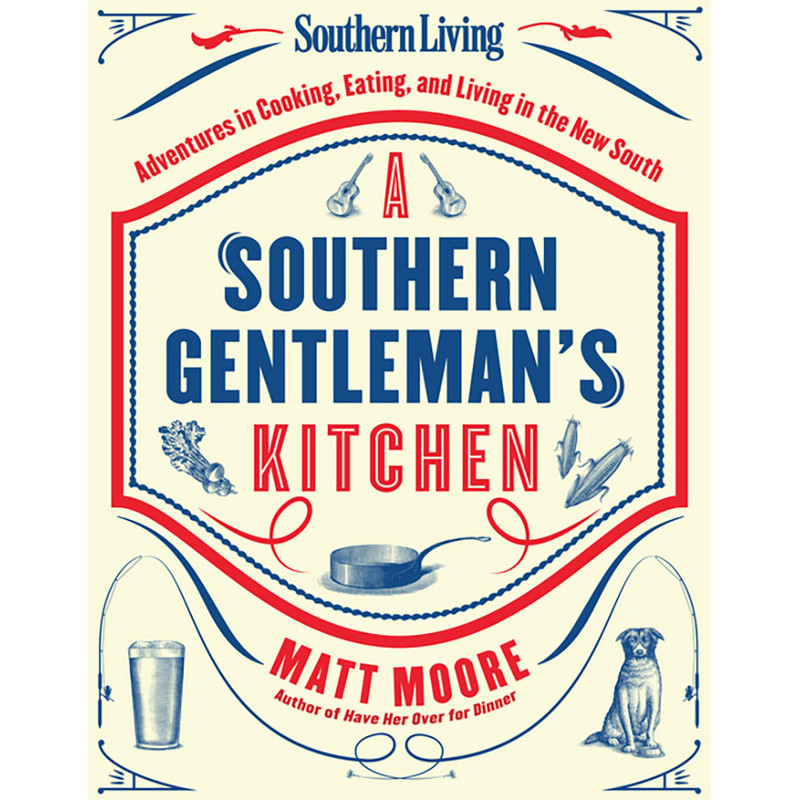 """Cookbook """"A Southern Gentleman's Guide to the Kitchen"""""""