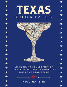 Texas Cocktails Mixology Book