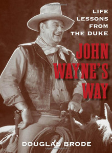 John Wayne's Way Life Lessons Book