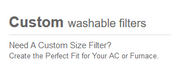 Washable Filter - Custom Any Size