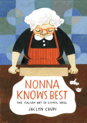 NONNA KNOWS BEST         The Italian Art of Living Well