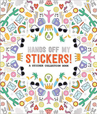 Hands Off My Stickers: Sticker Collection Book (9781523504800)