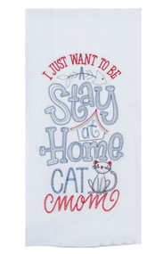 Stay at Home Cat Mom Embroidered Flour Sack Towel (A8632)