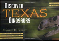 Discover Texas Dinosaurs: Where They Lived, How They Lived, and the Scientists Who Study Them-Book (9780877193203)