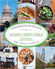 Austin Chef's Table: Extraordinary Recipes from the Texas Capital-Book (9781403044443)