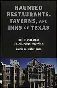 Haunted Restaurants, Taverns, and Inns of Texas 2nd Edition-Book (9781493032495)