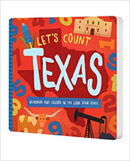 Let's Count Texas: Numbers & Colors in the Lone Star State-Board Book (9781942934790)