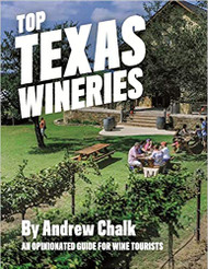 Top Texas Wineries: An Opinionated Guide for Wine Tourists-Mini Book