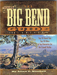 The Big Bend Guide: Top 10 Travel Tips Top 10 Hikes & Top Itineraries for the Casual Visitor-Mini Book