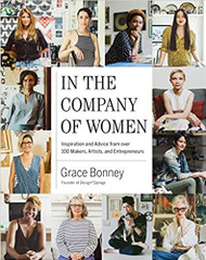 In The Company of Women: Inspiration and Advice from over 100 Makers, Artists and Entrepreneurs-Book