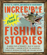 Incredible--and True--Fishing Stories-Book