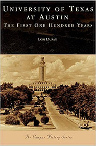 University of Texas at Austin: The First 100 Years-Book