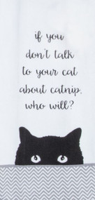 Talk to Your Cat About Catnip Kitchen Towel (R4634)