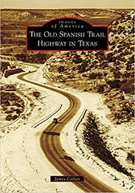 The Old Spanish Trail Highway in Texas-Book (9781467106924)
