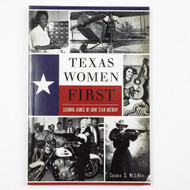 """The Story of the Leading Ladies of Texas and all their """"Firsts"""""""