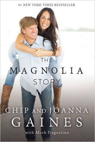 The Magnolia Story-Chip & Joanna Gaines