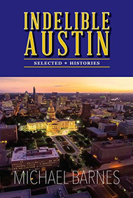 Indelible Austin Vol. I-Book (Signed by the Author)