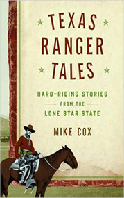 Texas Ranger Tales: Hard-Riding Stories from the Lone Star State-Book