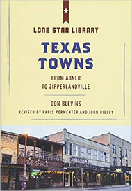 Texas Towns: From Abner to Zipperlandville-Book