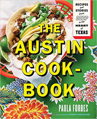 The Austin Cookbook: Recipes & Stories Deep from the Heart of Texas (Signed by the Author) (9781419728938)
